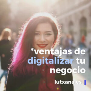 Las ventajas de digitalizar tu empresa teletrabajo marketing digital inbound marketing lutxana barcelona